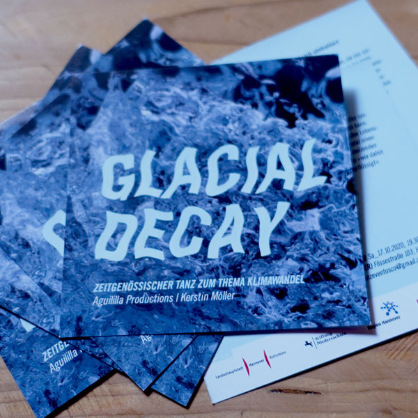 TanzDiskurs: Flyer GLACIAL DECAY | Aguililla Productions